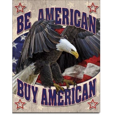 BE AMERICAN - BUY AMERICAN