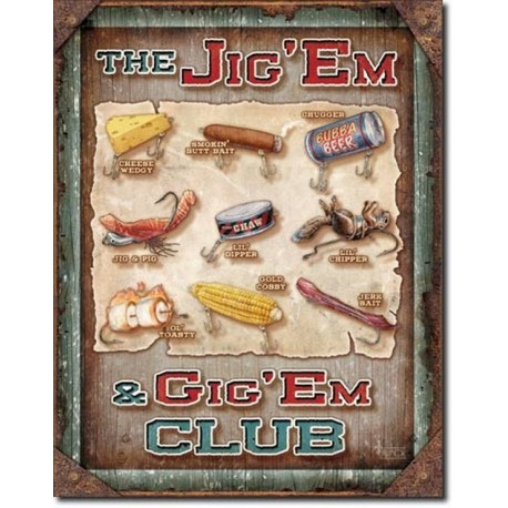 TIN SIGN Jig 'Em & Gig 'Em Club