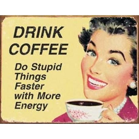 Tin Sign Coffee - Stupid Things