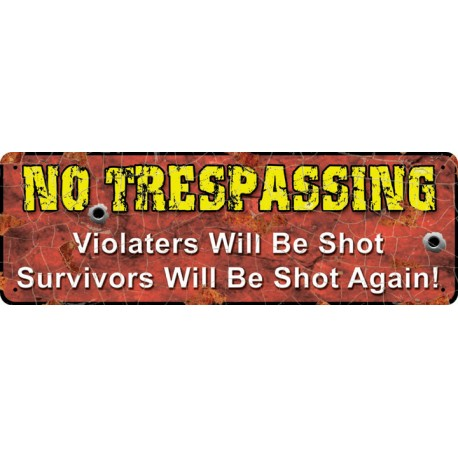 No Trespassing Sign - Violaters